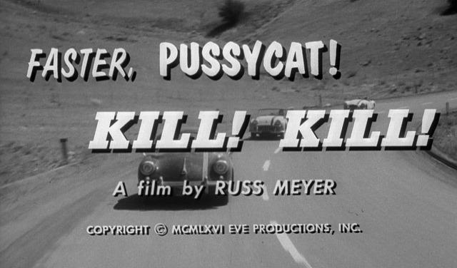 Movie title: Faster, Pussycat! Kill! Kill!