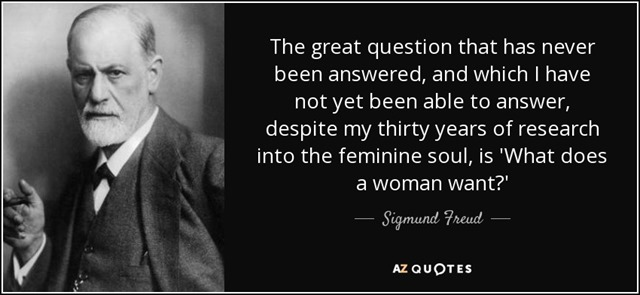 Sigmund Freud quote about what a woman wants